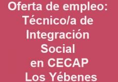 Grupo CECAP contratará a una persona como Técnico/a de Integración Social para su centro de trabajo en CECAP Los Yébenes